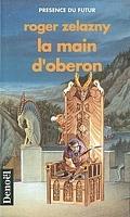 Le Cycle des Princes d'Ambre, Tome 4 : La Main d'Obéron