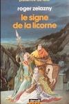 couverture Le cycle des Princes d'Ambre, tome 3 : Le Signe de la Licorne