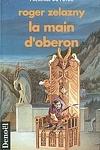 couverture Le Cycle des Princes d'Ambre, Tome 4 : La Main d'Obéron