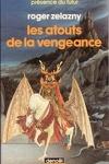 couverture Le cycle des Princes d'Ambre, tome 6 : Les Atouts de la vengeance
