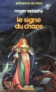 Le cycle des Princes d'Ambre, tome 8 : Le Signe du chaos