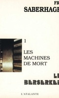 Les Berserkers, tome 1 : Les Machines de mort