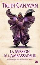 Les Chroniques du Magicien Noir, Tome 1 : La Mission de L'Ambassadeur