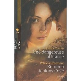 Couverture du livre : Une dangereuse attirance ; Retour à Jenkins Cove
