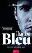 Chardon bleu, Tome 1 : Regarde-moi