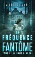 La Fréquence fantôme, Tome 1 : La Dame blanche