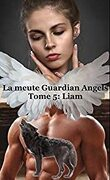 La Meute Guardian Angels, Tome 5 : Liam