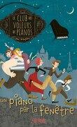 Le club des voleurs de piano, Tome 1: Un piano par la fenêtre