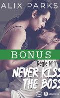 Règle n°1: Never kiss the boss, Bonus