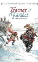 Vagabondage en contrées légendaires, Tome 1 : Tracnar et Faribol