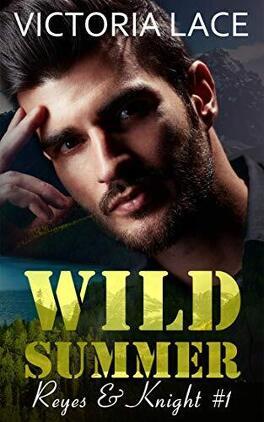 Couverture du livre : Reyes & Knight, Tome 1 : Wild Summer