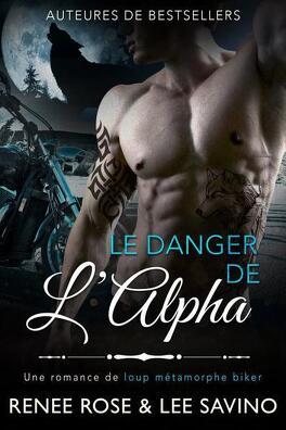 Couverture du livre : Alpha Bad Boys, Tome 2 : Le Danger de l'Alpha