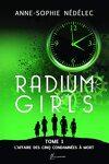 Radium Girls, Tome 1 : L'Affaire des cinq condamnées à mort