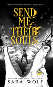Donne-moi ton cœur, Tome 3: Send me their souls