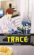 Trace, expert en sciences médicolégales, Tome 5