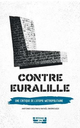 Couverture du livre : Contre Euralille : Une critique de l'utopie métropolitaine