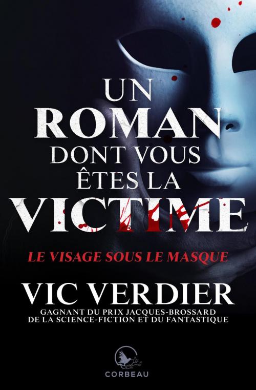 Couvertures Images Et Illustrations De Un Roman Dont Vous Etes La Victime Le Visage Sous Le Masque De L P Sicard