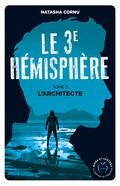 Le Troisième Hémisphère, Tome 3 : L'Architecte