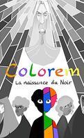 Colorem : La naissance du Noir