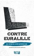 Contre Euralille : Une critique de l'utopie métropolitaine