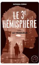 Le Troisième Hémisphère, Tome 2 : Le Traqueur