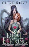 Married to Magic, Tome 1 : A Deal with the Elf King