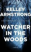 Rockton, Tome 4 : Watcher in the Woods