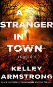 Rockton, Tome 6 : A Stranger in Town