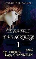 Saga des frères Chandelin, Tome 1 : Le Souffle d'un sortilège