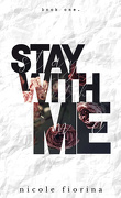 Stay with Me, Tome 1 : Stay with Me