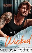 The Wickeds: Dark Knights at Bayside, tome 1: A Little Bit Wicked