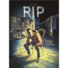 Couverture du livre : RIP, Tome 3 : Ahmed : Au bon endroit au mauvais moment