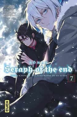 Couverture de Seraph of the end: Glenn Ichinose, la catastrophe de ses 16 ans, tome 7