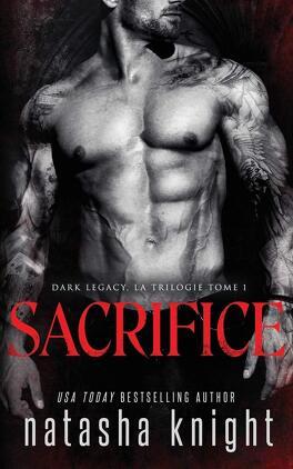 Couverture du livre : Dark Legacy, la trilogie, Tome 1 : Sacrifice