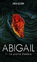 Abigail: 1 - La pierre d'ambre