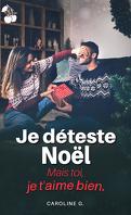 Je déteste Noël, mais toi, je t'aime bien