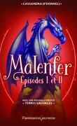 Malenfer : Intégrale, épisodes 1 et 2