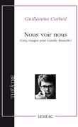 Nous voir nous (Cinq visages pour Camille Brunelle)