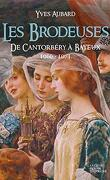 La Saga des Limousins, Tome 13 : Les Brodeuses, de Cantorbéry à Bayeux 1600-1071