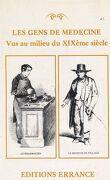 Les gens de médecine, vus au milieu du XIXème siècle