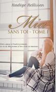 Mia, Tome 1 : Sans toi