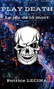 Play Death : Le jeu de la mort
