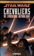 Star Wars Chevaliers de l'ancienne République, Tome 3 : Au coeur de la peur
