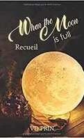 When the moon is full : Recueil