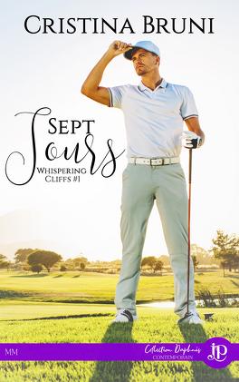 Couverture du livre : Whispering Cliffs, Tome 1 : Sept jours