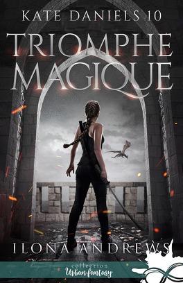 Couverture du livre : Kate Daniels, Tome 10 : Triomphe magique