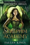 Seraphim Academy, Tome 3 : Fallen Kings