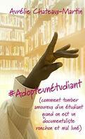 #Adopteunétudiant (Comment tomber amoureux d'un étudiant quand on est un documentaliste ronchon et mal luné)