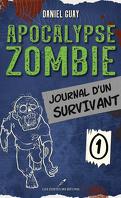 Apocalypse zombie : Journal d'un survivant, Tome 1
