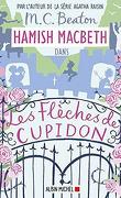 Hamish Macbeth, Tome 8 : Les Flèches de Cupidon